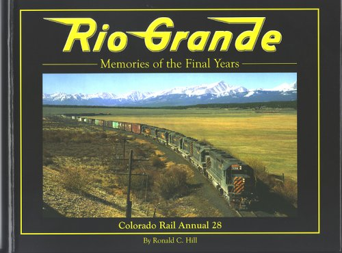 Rio Grande Memories of the Final Years: Ronald C. Hill