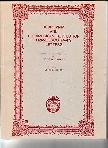 Dubrovnik and the American Revolution : Francesco: FAVI, Frencseco) VUCINICH,