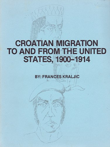 9780918660046: Croatian Migration to and from the United States, 1900-1914