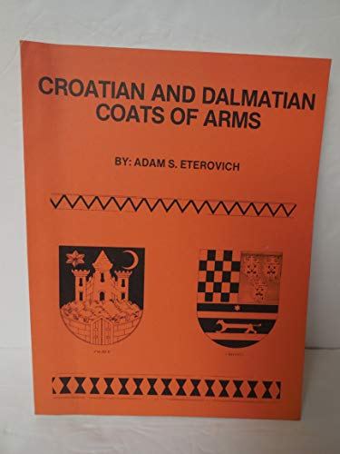 9780918660053: Croatian and Dalmatian Coats of Arms