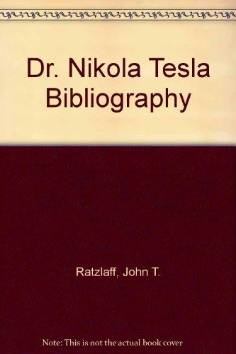 9780918660084: Dr. Nikola Tesla Bibliography