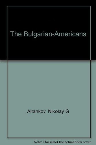 The Bulgarian-Americans: Altankov, Nikolay G