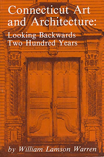9780918676061: Connecticut art and architecture: Looking backwards two hundred years (Connecticut bicentennial series)