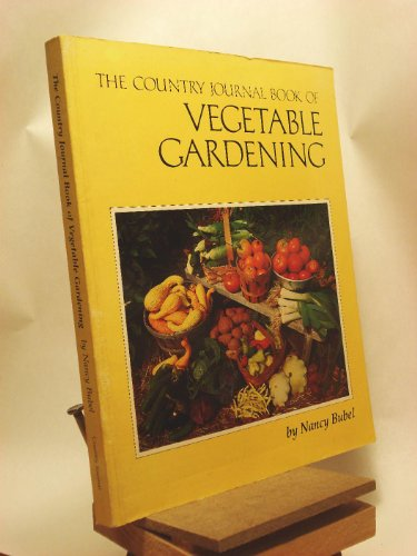 9780918678034: The Country Journal Book of Vegetable Gardening