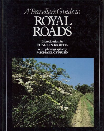 A Traveller's Guide to Royal Roads (0918678099) by Charles Kightly; Michael Cyprien