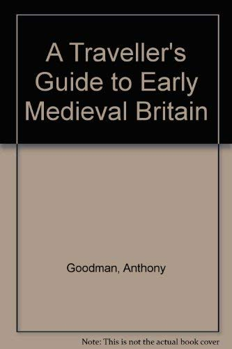 A Traveller's Guide to Early Medieval Britain (A Traveller's Guide Ser.)