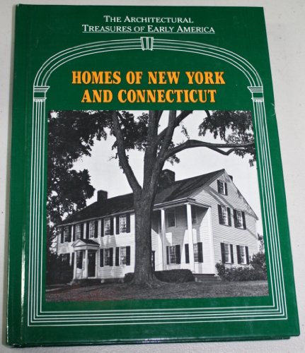 Homes of New York and Connecticut (Architectural Treasures of Early America Vol. 5)