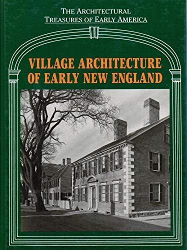 9780918678263: Village Architecture of Early New England (Architectural Treasures of Early America Vol 7)