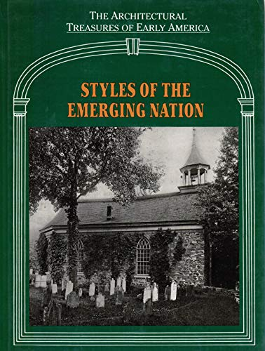 9780918678355: Styles of the Emerging Nation (Architectural Treasures of Early America, 13)