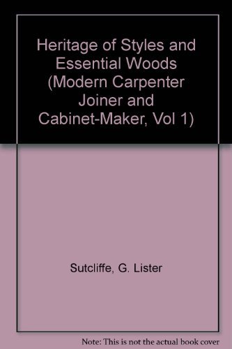 Heritage of Styles and Essential Woods (Modern: G. Lister Sutcliffe