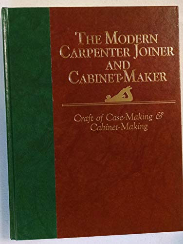 Craft of Case-Making and Cabinet-Making (Modern Carpenter: G. Lister Sutcliffe