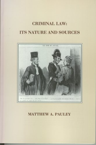 Criminal Law: Its Nature and Sources (9780918680747) by Matthew A. Pauley