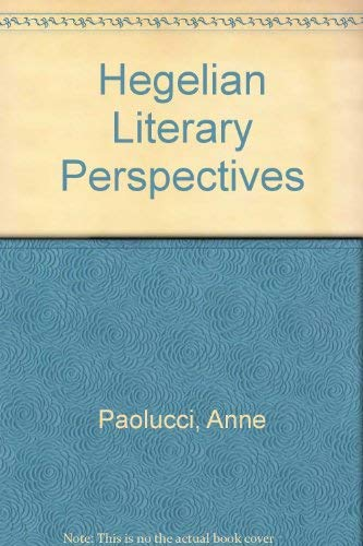 Hegelian Literary Perspectives (0918680999) by Paolucci, Anne; Paolucci, Henry