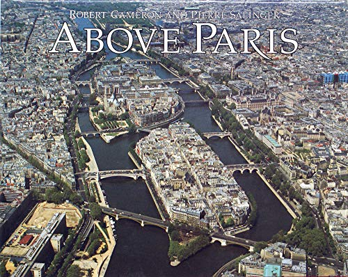 9780918684196: Above Paris: A New Collection of Aerial Photographs of Paris, France