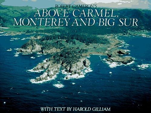 9780918684448: Above Carmel, Monterey and Big Sur