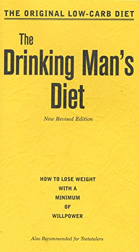 9780918684653: The Drinking Man's Diet: How to Lose Weight with a Minimum of Willpower