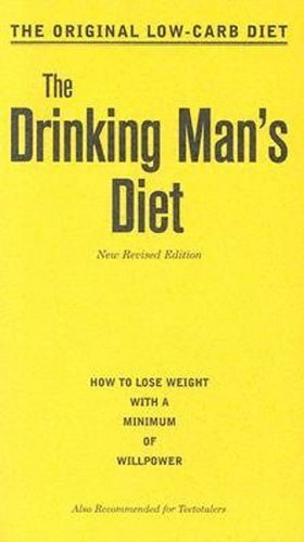 9780918684684: The Drinking Man's Diet: How to Lose Weight With a Minimum of Willpower