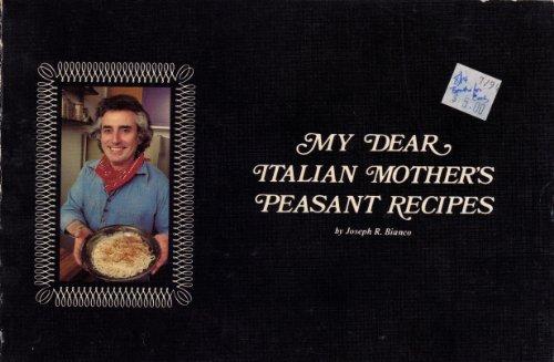 9780918688002: My Dear Italian Mother's Peasant Recipes