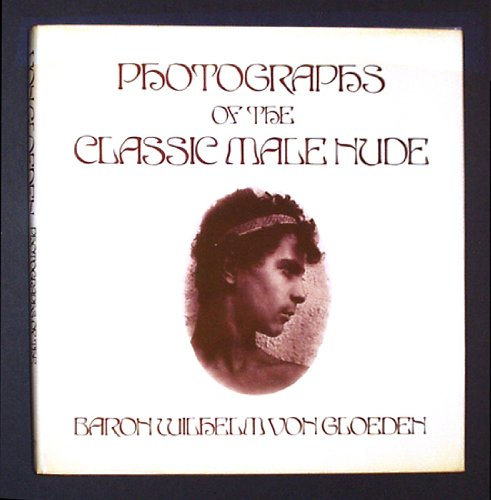 9780918696038: Photographs of the Classic Male Nude