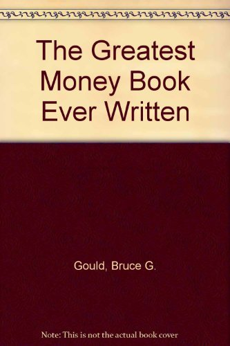 9780918706423: The Greatest Money Book Ever Written