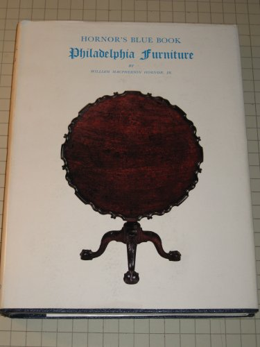 9780918712004: Blue Book of Philadelphia Furniture: William Penn to George Washington