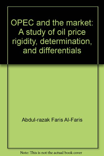 9780918714411: OPEC and the market: A study of oil price rigidity, determination, and differentials