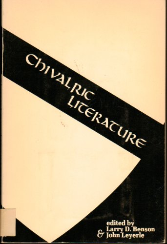 9780918720092: Chivalric Literature: Essays on Relations Between Literature and Life in the Later Middle Ages