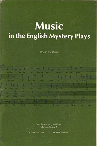 Music in the English mystery plays (Early drama, art, and music reference series): Dutka, Joanna