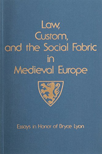 9780918720313: Law, Custom, and the Social Fabric in Medieval Europe: Essays in Honor of Bryce Lyon (Studies in Medieval Culture)