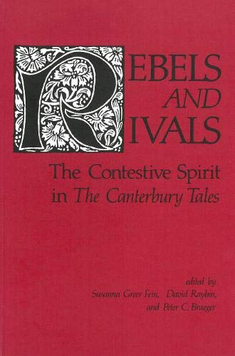 9780918720429: Rebels and Rivals: The Contestive Spirit in The Canterbury Tales (Studies in Medieval Culture)