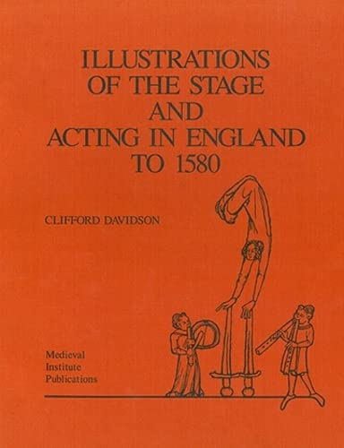 9780918720481: Illustrations of the Stage and Acting in England to 1580 (Early Drams,Art&Music Monograph Ser. No. 16)