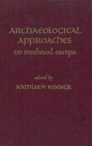 Archaeological Approaches to Medieval Europe