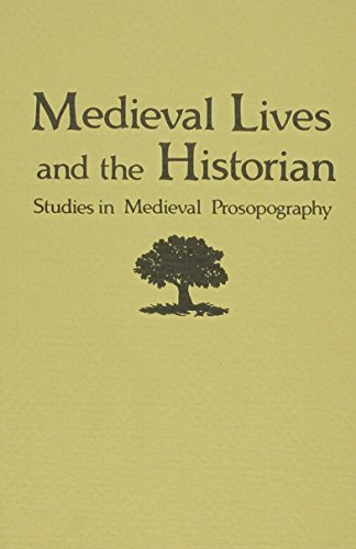 9780918720702: Medieval Lives and the Historian: Studies in Medieval Prospography (Festschriften, Occasional Papers, and Lectures)