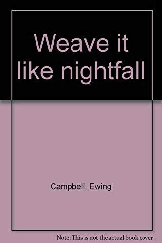 9780918722010: Weave it like nightfall