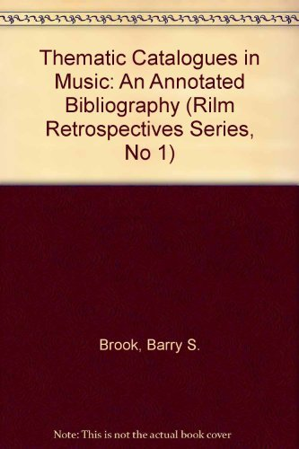 Thematic catalogues in music, an annotated bibliography: Brook, Barry S.