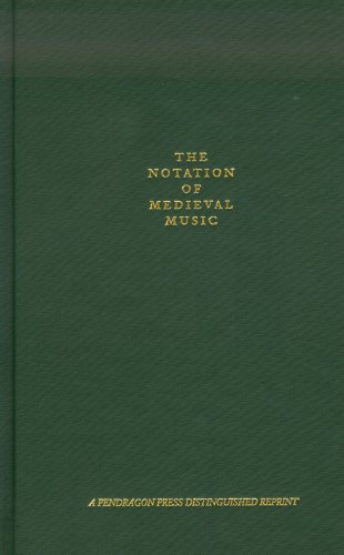 Notation of Medieval Music: With A New: Carl Parrish