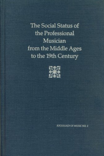 9780918728166: Social Status of The Professional Musician From The Middle Ages To The Nineteenth Century (Sociology of Music Series) (English and German Edition)