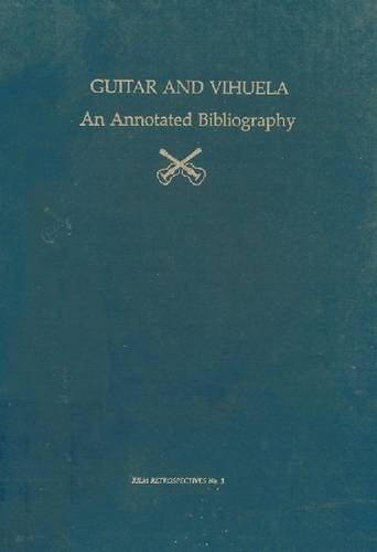 Guitar and Vihuela: An Annotated Bibliography (Annotated: McCutcheon, Meredith