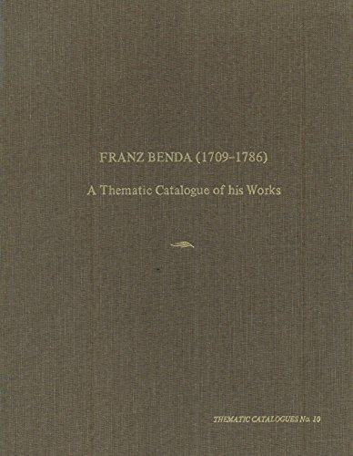 9780918728425: Franz Benda (1709-1786): A Thematic Catalogue of His Instrumental Works (10)