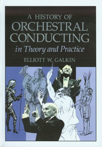 9780918728470: History of Orchestral Conducting: Theory and Practice (Ex)