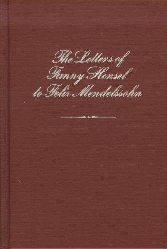 9780918728524: The Letters of Fanny Hensel to Felix Mendelssohn (Ex)