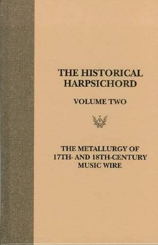 9780918728548: Historical Harpsichord, Vol. 2: The Metallurgy of Harpsichord Strings (Thematic Catalogues)