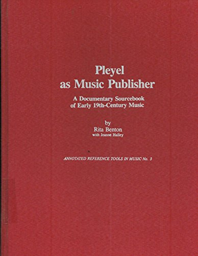 9780918728616: Pleyel As Music Publisher (Annotated Reference Tools in Music)