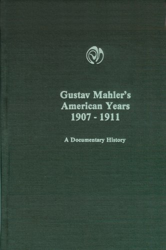 9780918728739: Gustav Mahler's American Years, 1907-1911: A Documentary History (Monographs in Musicology) (English and German Edition)