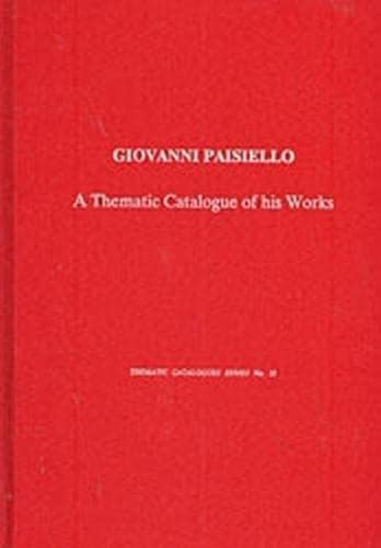 9780918728753: Giovanni Paisiello: A Thematic Catalogue of His Works (Thematic Catalogues) (v. 1)
