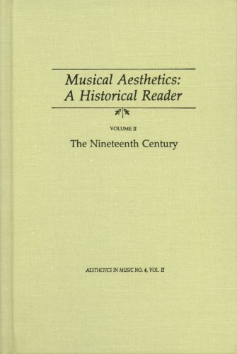 Musical Aesthetics: A Historical Reader Volume II: Lippman Edward A