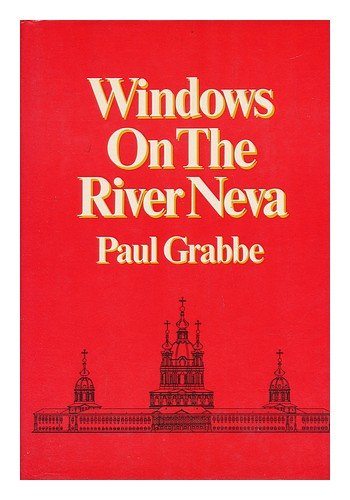 Windows on the River Neva: A memoir: Grabbe, Paul