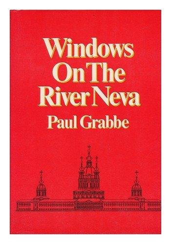 Windows on the River Neva: A memoir: Grabbe, Paul