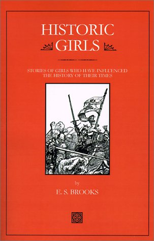 9780918736079: Historic Girls: Stories of Girls Who Have Influenced the History of Their Times