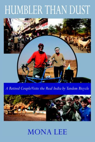 9780918736864: Humbler Than Dust: A Retired Couple Visits The Real India By Tandem Bicycle
